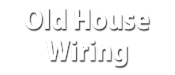 silver spring old house wiring